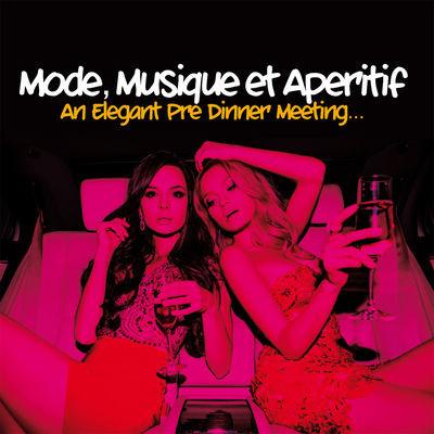 Mode, musique et aperitif