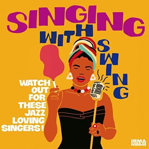 Singing with swing - Irma Casa di Primordine